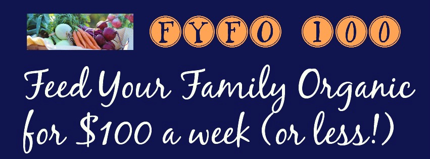 FYFO 100 Feed Your Family Organic for $100 (or less!)