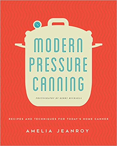 Unbiased Review: Modern Pressure Canning